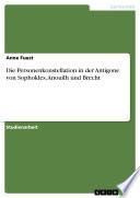 Die Personenkonstellation in der Antigone von Sophokles, Anouilh und Brecht