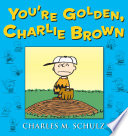 You re Golden  Charlie Brown