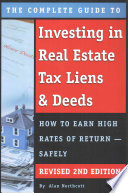 The Complete Guide to Investing in Real Estate Tax Liens and Deeds