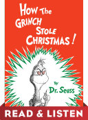 How the Grinch Stole Christmas! Read & Listen Edition by Seuss