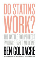 Do Statins Work?: The Battle For Perfect Evidence-Based Medicine : ...