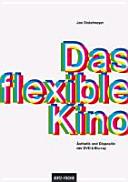 Das flexible Kino