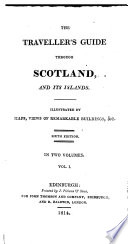 The Traveller s Guide Through Scotland  and Its Islands