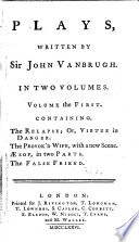 Plays: The Life Of Sir J. Vanbrugh The Relapse; Or, Virtue In Danger. The Provok'd Wife, With A New Scene. AEsop, In Two Parts. The False Friend : ...