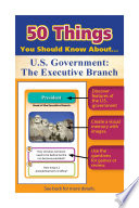 50 Things You Should Know About U S  Government  The Executive Branch