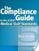 The Compliance Guide To The Jcaho Medical Staff Standards