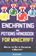Enchanting And Potions Handbook For Minecraft Master The Art Of Enchanting In Minecraft