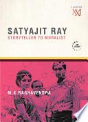 Satyajit Ray Storyteller To Moralist