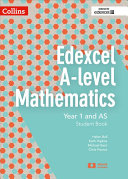Edexcel A-Level Mathematics Student Book Year 1 and AS