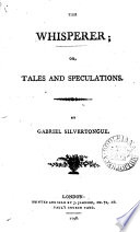 The whisperer  or  Tales and speculations  by Gabriel Sivertongue