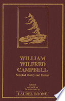 William Wilfred Campbell : neglected canadian author, william wilfred campbell (1858-1918)....