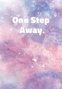 One Step Away : softcover. the notebook contains 120 pages of...