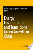 Energy Environment And Transitional Green Growth In China