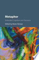 Metaphor: Embodied Cognition and Discourse