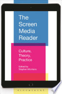 The Screen Media Reader: Culture, Theory, Practice