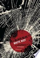 Black Bloc  White Riot