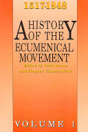 A History of the Ecumenical Movement  1517 1948