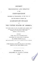 Secret proceedings and debates of the Convention assembled at Philadelphia, in the year 1787