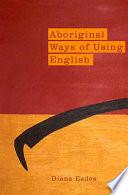 Aboriginal Ways of Using English Way Non Traditional Language Aboriginal Speakers