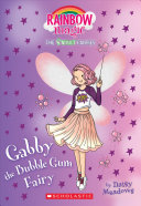 Gabby The Bubblegum Fairy : and, of course, magic!...