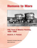 Humans To Mars Fifty Years Of Mission Planning 1950 2000