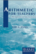 Arithmetic for Teachers: With Applications and Topics from Geometry