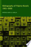 Bibliography of Filipino Novels  1901 2000