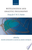 Wittgenstein and Analytic Philosophy Essays for P. M. S. Hacker
