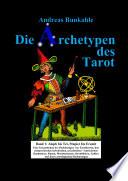 Die Archetypen des Tarot Band 1