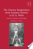 The Literary Imagination from Erasmus Darwin to H G  Wells