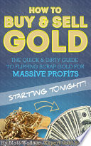 How to Buy   Sell Gold   The Quick   Dirty Guide to Flipping Scrap Gold For Massive Profits    Starting Tonight