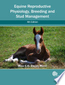 Equine Reproductive Physiology  Breeding and Stud Management  4th Edition
