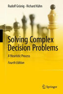 Solving Complex Decision Problems: A Heuristic Process