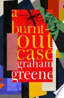 A Burnt Out Case