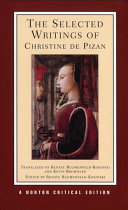 The Selected Writings of Christine de Pizan: New Translations, Criticism