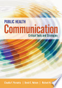 Public health communication : critical tools and strategies /