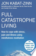 Full Catastrophe Living  Revised Edition