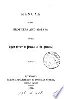 Manual of the brothers and sisters of the Third order of penance of st  Dominic  abridged and tr  from the work of J B  Feuillet