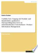 Usability bzw. Umgang mit Produkt- und Kundeninfos, qualitatives Datenprofiling-Interviews in mittelständischen Unternehmen - Product Information Management