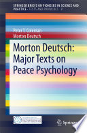 Morton Deutsch  Major Texts on Peace Psychology