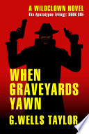 Ebook When Graveyards Yawn - The Apocalypse Trilogy - Book 1 Epub N.A Apps Read Mobile