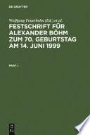 Festschrift für Alexander Böhm zum 70. Geburtstag am 14. Juni 1999