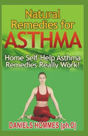 Natural Remedies For Asthma Home Self Help Asthma Remedies That Really Work Fast And Reliable