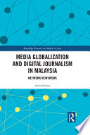 Media Globalization and Digital Journalism in Malaysia