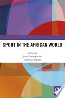 Sport in the African World For Several Hundred Years In Today S Globalized World