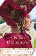 A Noble Masquerade  Hawthorne House Book  1