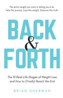 Back & Forth: The 10 Real Life Stages of Weight Loss and How to (Finally) Reach the End  Grab Your Product From Our Partners content id ifBMwQEACAAJ printsec frontcover img 1 zoom 1 source gbs api