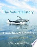 The Natural History Of Canadian Mammals