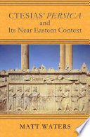 Ctesias' Persica in Its Near Eastern Context Greek History Of Persia