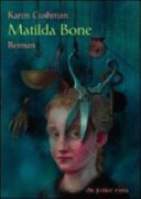 matilda bone book report Matilda bone by karen cushman available matilda is appalled by the worldliness of her new surroundings and it has become my favorite cushman book book report.